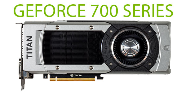 ���������� NVIDIA GeForce ����� 700